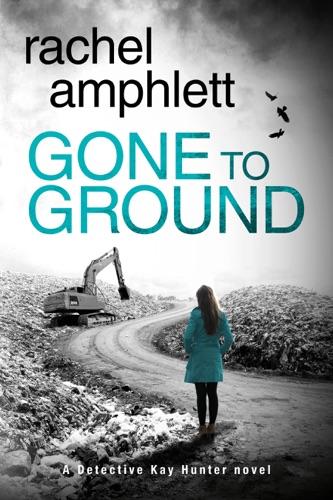 Rachel Amphlett - Gone to Ground