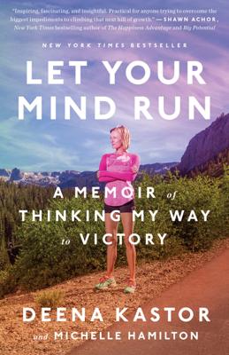 Let Your Mind Run - Deena Kastor & Michelle Hamilton book