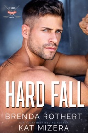 Hard Fall - Brenda Rothert & Kat Mizera by  Brenda Rothert & Kat Mizera PDF Download