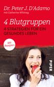 4 Blutgruppen - Vier Strategien für ein gesundes Leben