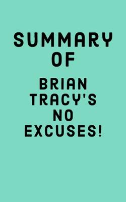 Summary of Brian Tracy's No Excuses