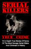 Brody Clayton - Serial Killers True Crime: 10 In Depth True Stories Of Some Of The Most Savage Serial Killers And Criminals In History artwork