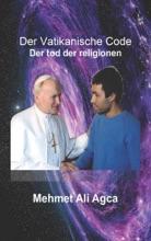 Der Vaticanische Code. Der Tod der Religionen.