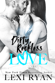 Dirty, Reckless Love book