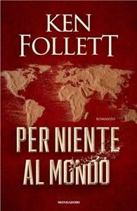 Per niente al mondo di Ken Follett Copertina del libro