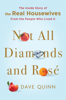 Dave Quinn - Not All Diamonds and Rosé artwork