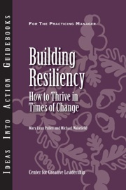 Building Resiliency How To Thrive In Times Of Change
