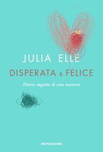 Disperata & felice Libro Cover