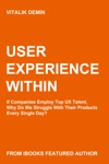 User Experience Within If Companies Employ Top UX Talent Why Do We Struggle With Their Products Every Single Day