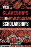 From Slaveships To Scholarships