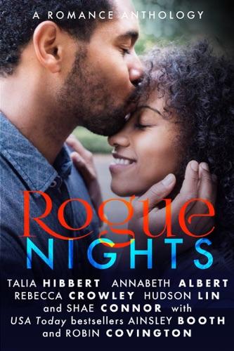Ainsley Booth, Talia Hibbert, Annabeth Albert, Shae Connor, Rebecca Crowley, Hudson Lin & Robin Covington - Rogue Nights