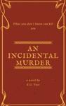 An Incidental Murder