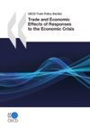 Trade And Economic Effects Of Responses To The Economic Crisis