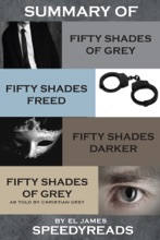Summary of Fifty Shades of Grey and Fifty Shades Freed and Fifty Shades Darker and Grey: Fifty Shades of Grey as Told by Christian