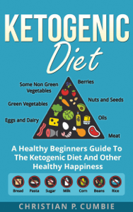 Ketogenic Diet: A Healthy Beginners Guide To The Ketogenic Diet And Other Healthy Happiness Book Review