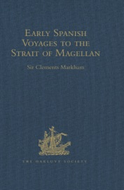 Early Spanish Voyages To The Strait Of Magellan