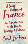 A Brief History Of France Revised And Updated