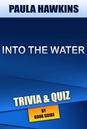 Book Guide - Into the Water: A Novel by Paula Hawkins  Trivia/Quiz