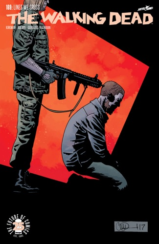 Robert Kirkman, Charlie Adlard & Stefano Gaudiano - The Walking Dead #169