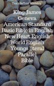 King James - Geneva - American Standard - Basic Bible in English - New Heart English - World English - Youngs Literal - Parallel Bible