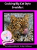 Cooking Big Cat Style Cakes Cupcakes & Brownies