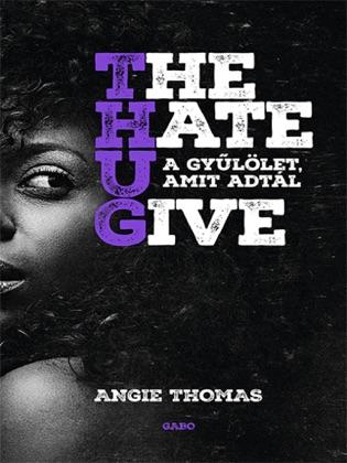 The Hate U Give - A gyűlölet, amit adtál image