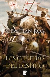 Las cadenas del destino (Trilogía Almohade 3) Book Cover