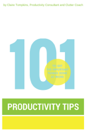 101 Productivity Tips to Get the Important Things Done at Work book