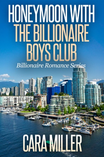 Cara Miller - Honeymoon with the Billionaire Boys Club