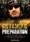 Advanced Preparation The Secret Skills Of An Ex-IDF Special Forces Operator That Will Keep You Safe - Advanced Guide