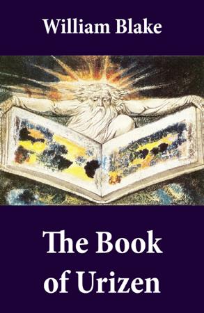 The Book of Urizen (Illuminated Manuscript with the Original Illustrations of William Blake) - William Blake