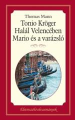 Tonio Kröger - Halál Velencében - Mario és varázsló