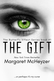 The Gift: The Butterfly Effect, Book 1. - Margaret McHeyzer book summary