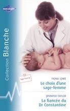Le Choix D'une Sage-femme - La Fiancée Du Dr Constantine (Harlequin Blanche)