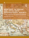 Memories Of Empire And Entry Into International Society