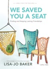 We Saved You A Seat - Teen Girls Bible Study