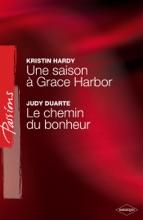 Une Saison à Grace Harbor - Le Chemin Du Bonheur (Harlequin Passions)
