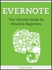 Evernote: The Ultimate Guide for Absolute Beginners