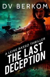 The Last Deception: A Leine Basso Thriller (#5) book summary