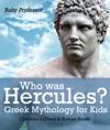 Who Was Hercules Greek Mythology For Kids  Childrens Greek  Roman Books
