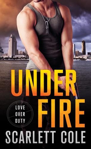 Under Fire - Scarlett Cole - Scarlett Cole
