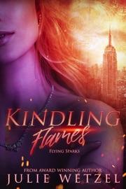 Kindling Flames Flying Sparks