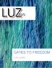 GATES TO FREEDOM