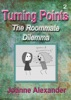 Turning Points: The Roommate Dilemma