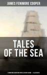 TALES OF THE SEA 12 Maritime Adventure Novels In One Volume Illustrated