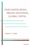 State Institutions Private Incentives Global Capital