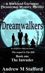 Dreamwalkers Book One The Intruder A Markland Garraway Paranormal Mystery Thriller