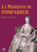La Marquise De Pompadour (Version Intégrale : Tome I-II)