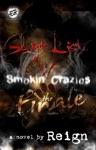 Shyt List 5 Smokin Crazies Finale