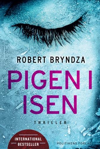 Robert Bryndza - Pigen i isen
